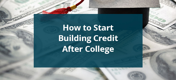 how-to-start-building-credit-after-college-image